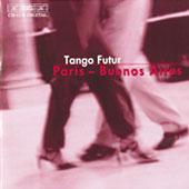 Tango Futur - Paris - Buenos Aires - CD BIS 1170